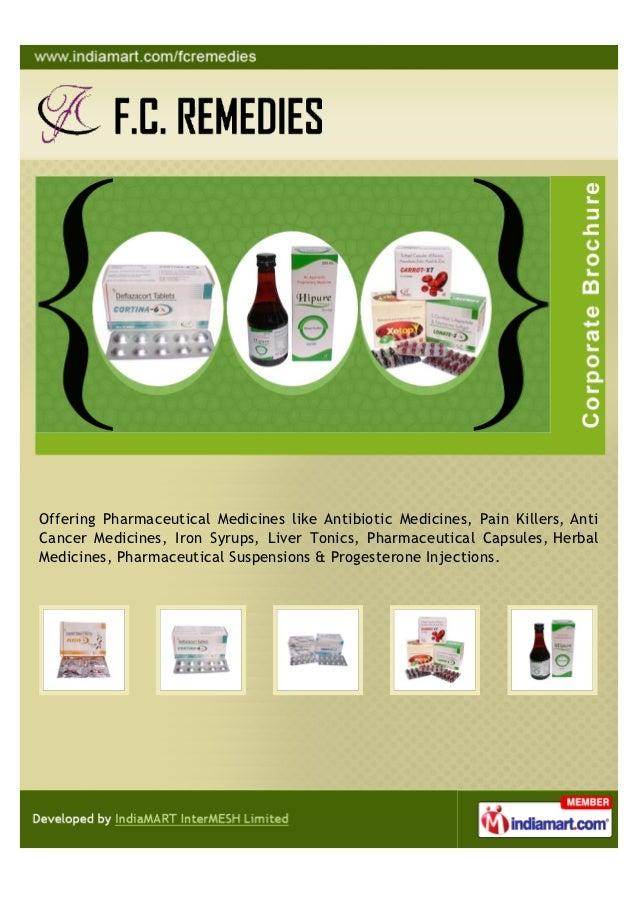Offering Pharmaceutical Medicines like Antibiotic Medicines, Pain Killers, AntiCancer Medicines, Iron Syrups, Liver Tonics...