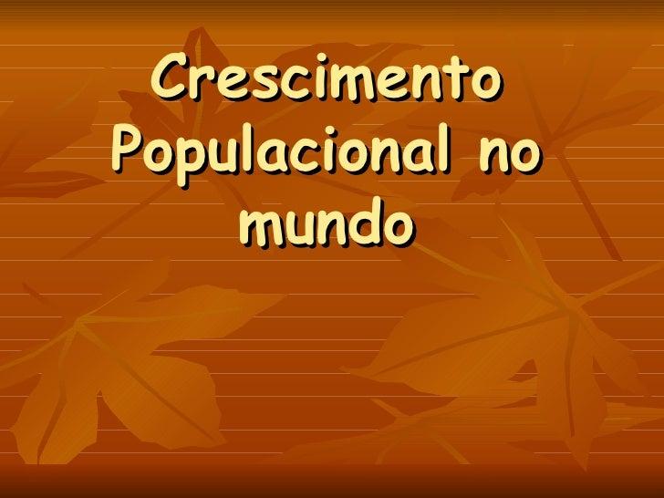 Crescimento Populacional no mundo