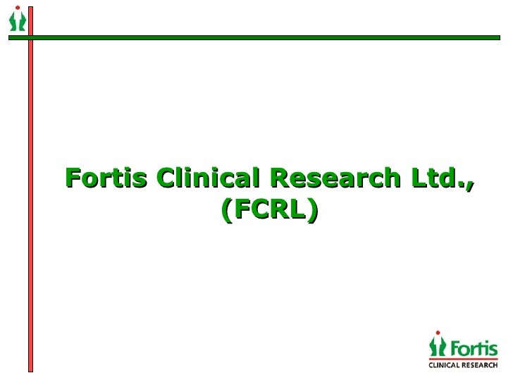 Fortis Clinical Research Ltd., (FCRL)
