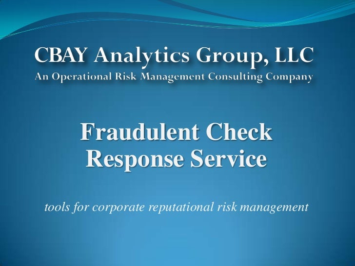 Fraudulent Check Response Service<br />tools for corporate reputational risk management<br />