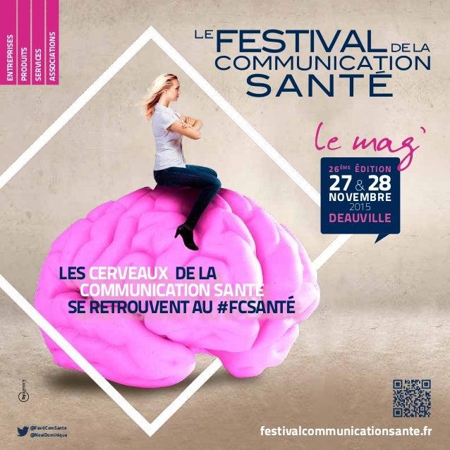ENTREPRISES PRODUITS SERVICES ASSOCIATIONS festivalcommunicationsante.fr LES CERVEAUX DE LA COMMUNICATION SANTÉ SE RETROUV...