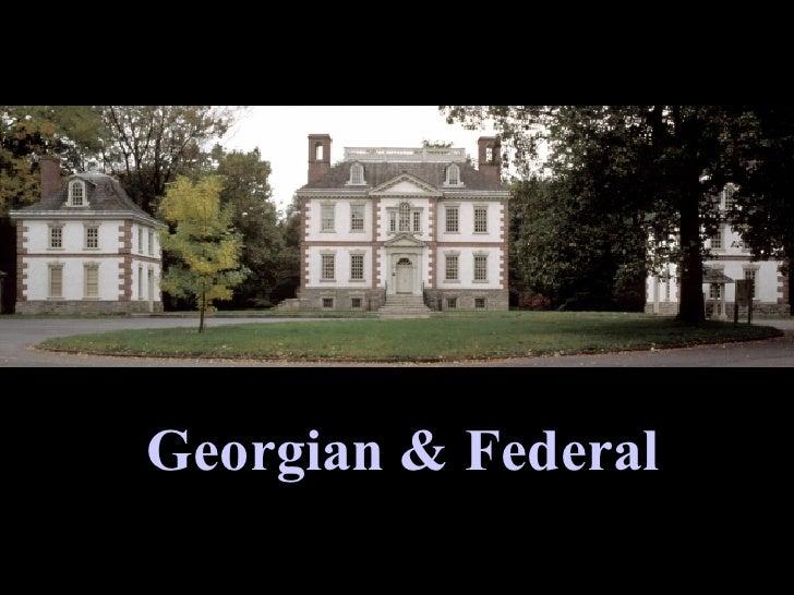 Georgian & Federal