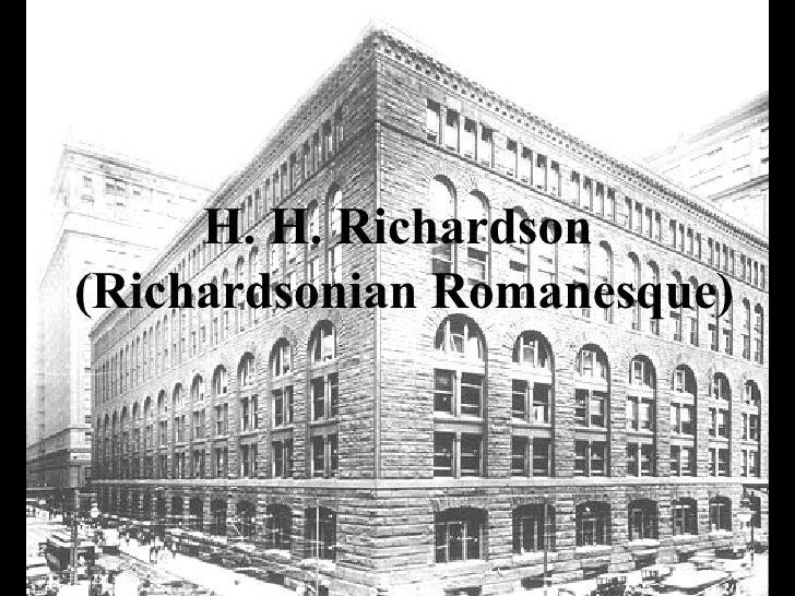 H. H. Richardson   (Richardsonian Romanesque)