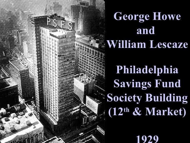 George Howe and  William Lescaze Philadelphia Savings Fund Society Building (12 th  & Market) 1929