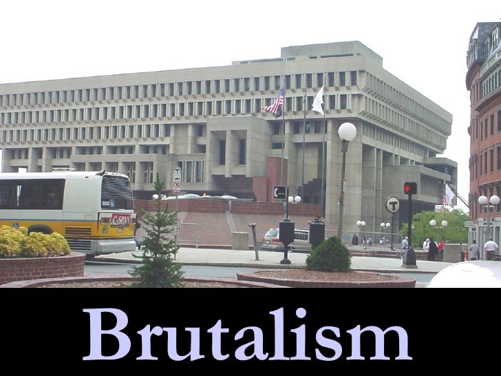 City Hall , Boston  The Brutalist style conjures of harsh images, but the word derives from the French  beton brut,  or ro...