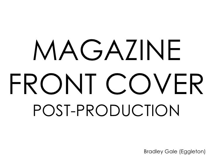 MAGAZINEFRONT COVER POST-PRODUCTION            Bradley Gale (Eggleton)