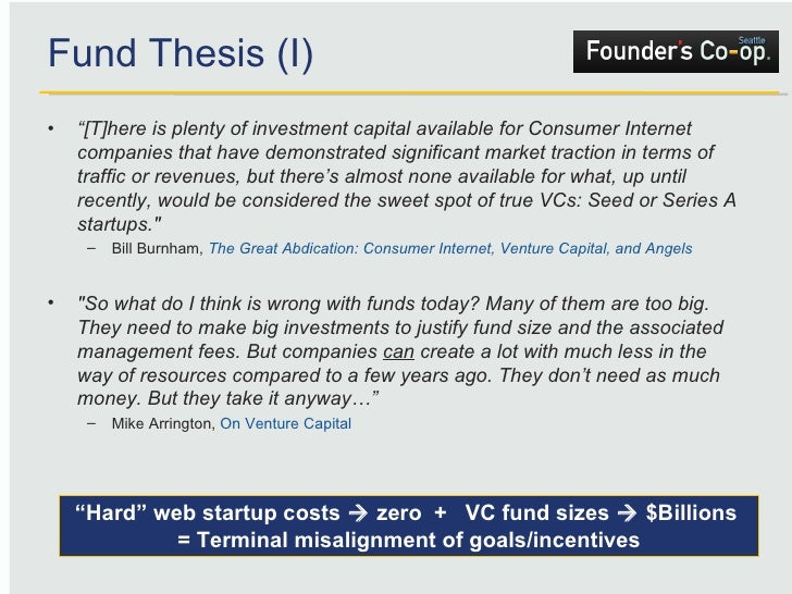 """Fund Thesis (I) <ul><li>"""" [T]here is plenty of investment capital available for Consumer Internet companies that have demo..."""