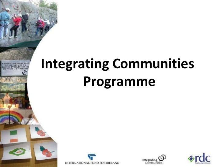 Integrating Communities  Programme