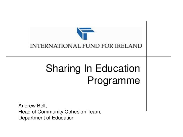 Sharing In Education Programme<br />Andrew Bell,  <br />Head of Community Cohesion Team,<br />Department of Education<br />