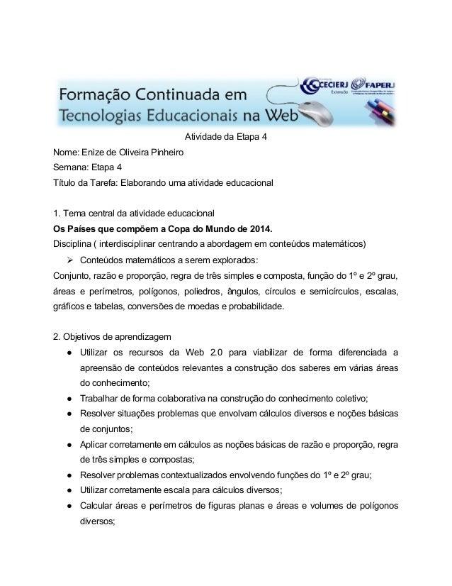 Atividade da Etapa 4 Nome: Enize de Oliveira Pinheiro Semana: Etapa 4 Título da Tarefa: Elaborando uma atividade educacion...