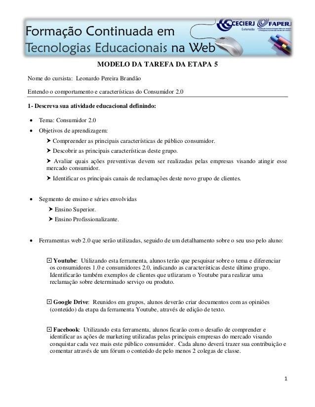 1  MODELO DA TAREFA DA ETAPA 5  Nome do cursista: Leonardo Pereira Brandão  Entendo o comportamento e características do C...