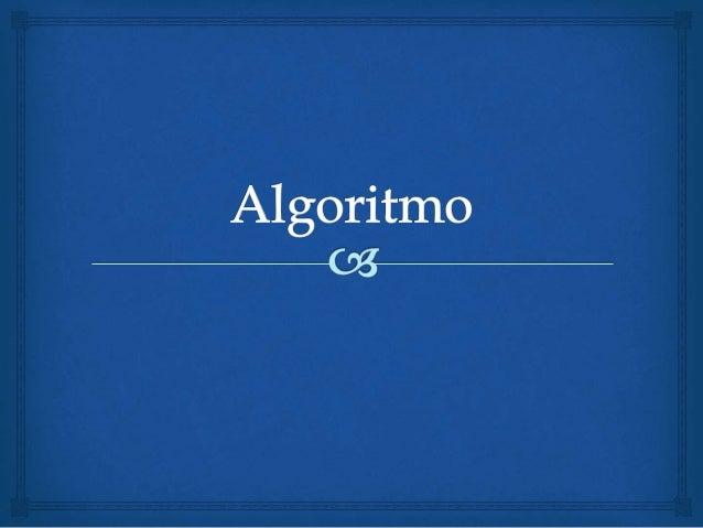  Um algoritmo é uma sequência finita de instruções bem definidas e não ambíguas, cada uma das quais pode ser executada me...