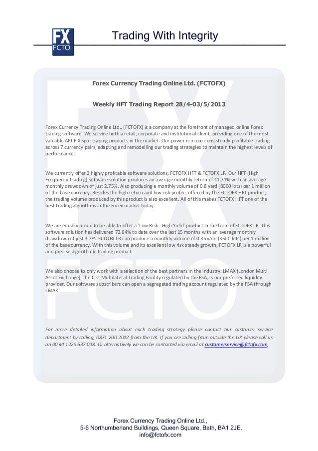 Forex Currency Trading Online Ltd. (FCTOFX)Weekly HFT Trading Report 28/4-03/5/2013Forex Currency Trading Online Ltd., (FC...