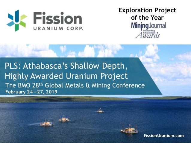 1FissionUranium.com PLS: Athabasca's Shallow Depth, Highly Awarded Uranium Project Exploration Project of the Year The BMO...