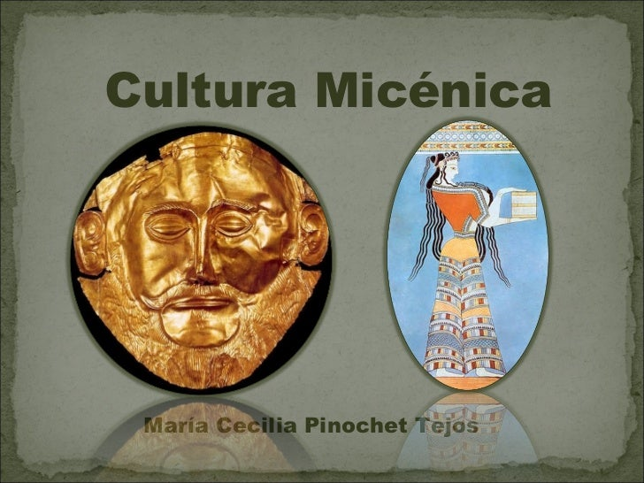 Cultura Micénica María Cecilia Pinochet Tejos