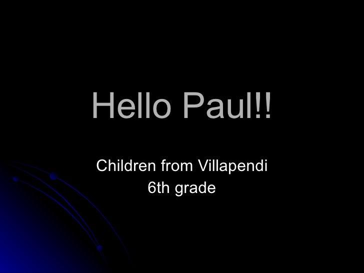 Hello Paul!! Children from Villapendi 6th grade