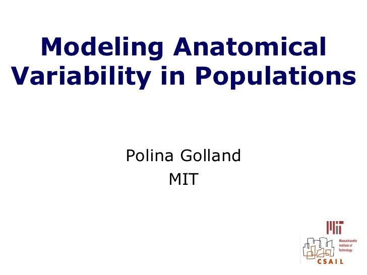 Modeling AnatomicalVariability in Populations        Polina Golland             MIT