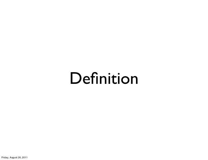 DefinitionFriday, August 26, 2011