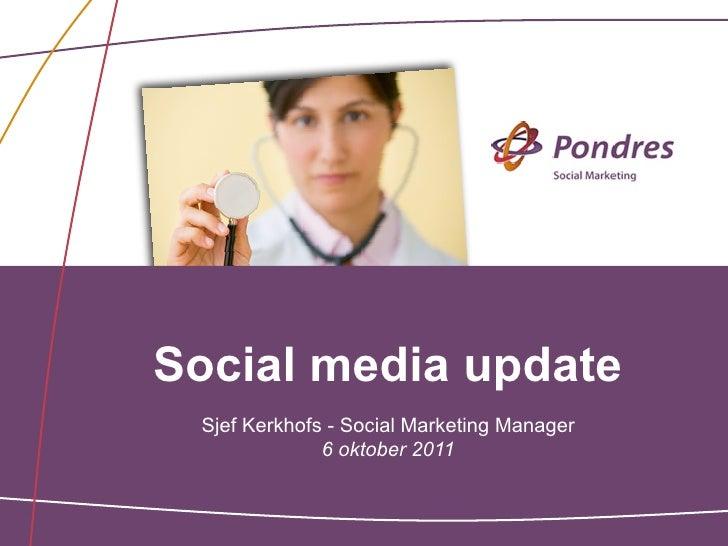 Social media update Sjef Kerkhofs - Social Marketing Manager              6 oktober 2011