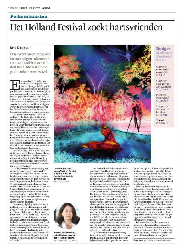 11 mei 2013 © Het Financieele DagbladHet Holland Festivalzoekt hartsvriendenPodiumkunstenBertKoopmanEenkwartmeerbezoekersé...