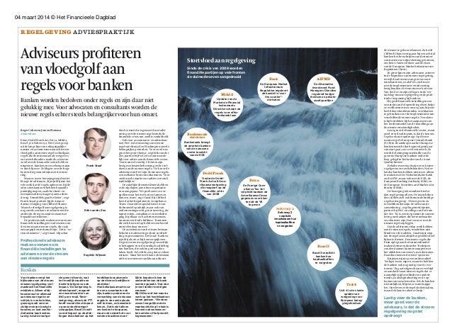 04 maart 2014 © Het Financieele Dagblad REGELGEVING ADVIESPR AKTIJK  Adviseurs profiteren van vloedgolf aan regels voor ba...