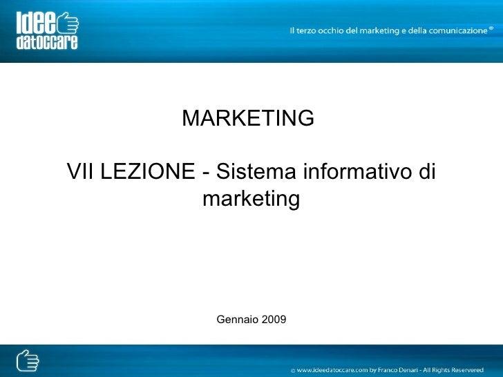 MARKETING  VII LEZIONE - Sistema informativo di marketing Gennaio 2009