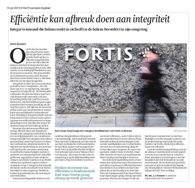 10 juli 2013 © Het Financieele Dagblad Efficiëntiekanafbreukdoenaanintegriteit Integer is iemand die balans zoekt in zichz...