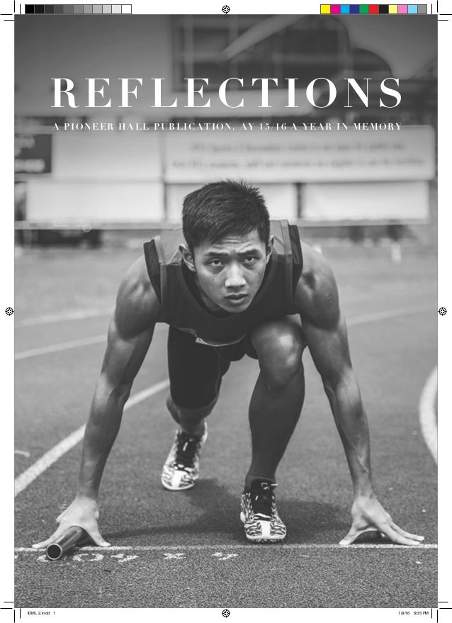 A PIONEER HALL PUBLICATION. AY 15/16 A YEAR IN MEMORY REFLECTIONS IDML 2.indd 1 1/9/16 6:05 PM