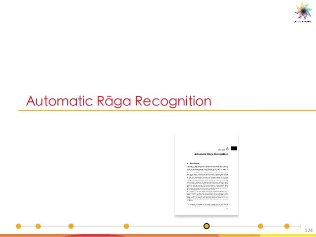 3a [YM UO ClSM C O[S U U[ 124 Chapter 6 Automatic R¯aga Recognition 6.1 Introduction In this chapter, we address the task ...