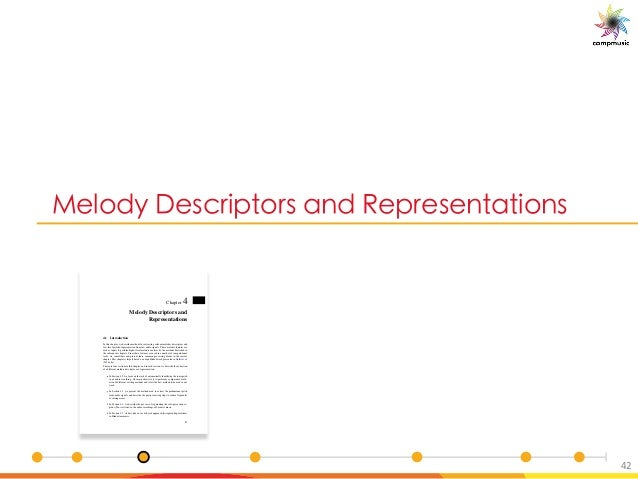 [Pe 6 _O U [ _ M P C _ M U[ _ 42 Chapter 4 Melody Descriptors and Representations 4.1 Introduction In this chapter, we des...