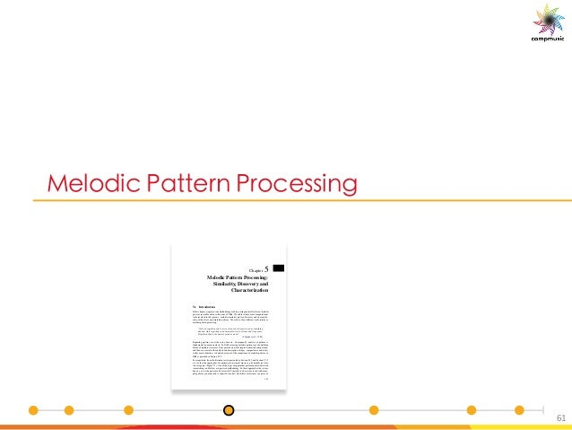 [PUO BM B [O __U S 61 Chapter 5 Melodic Pattern Processing: Similarity, Discovery and Characterization 5.1 Introduction In...