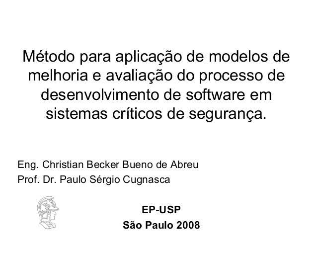 Método para aplicação de modelos de melhoria e avaliação do processo de desenvolvimento de software em sistemas críticos d...