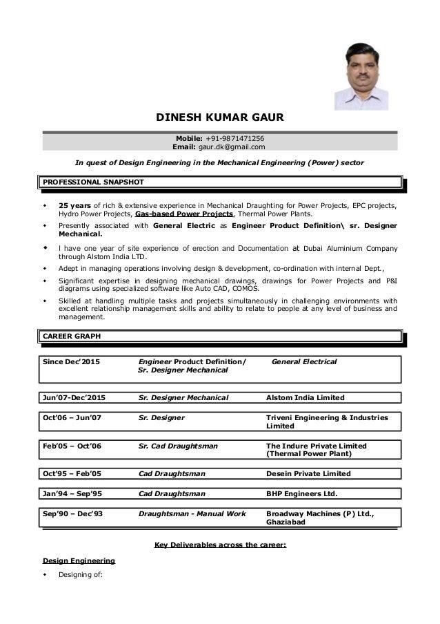 DINESH GAUR RESUME CAD DESIGNER MECHANICAL1. DINESH KUMAR GAUR Mobile:  +91 9871471256 Email: Gaur.dk@gmail ...  Cad Designer Resume