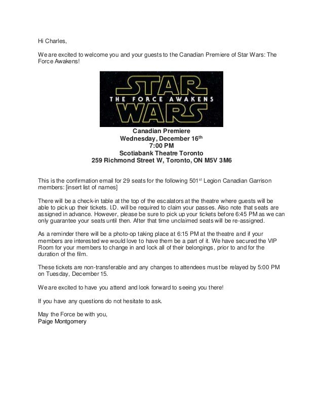 Hi Charles, We are excited to welcome you and your guests to the Canadian Premiere of Star Wars: The Force Awakens! Canadi...