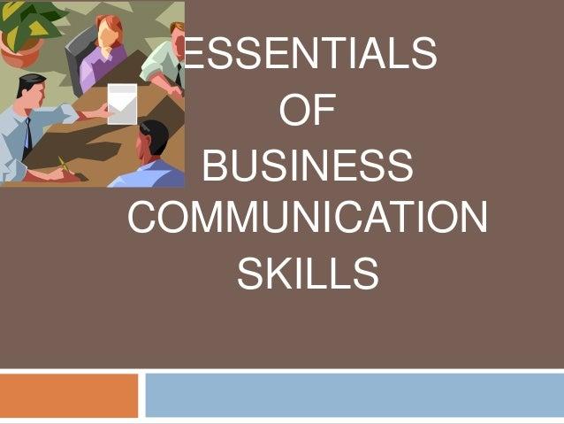 ESSENTIALS OF BUSINESS COMMUNICATION SKILLS