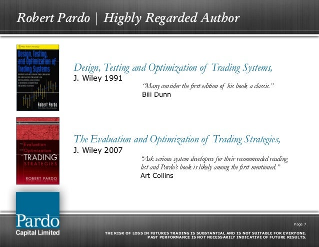 The evaluation and optimization of trading strategies by robert pardo 2008