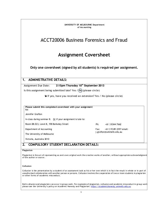 1 UNIVERSITY OF MELBOURNE Department of Accounting ACCT20006 Business Forensics and Fraud Assignment Coversheet Only one c...