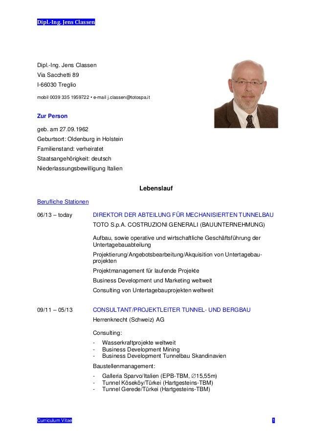 Dipl.-Ing. Jens Classen Curriculum Vitae 1 Dipl.-Ing. Jens Classen Via Sacchetti 89 I-66030 Treglio mobil 0039 335 1959722...