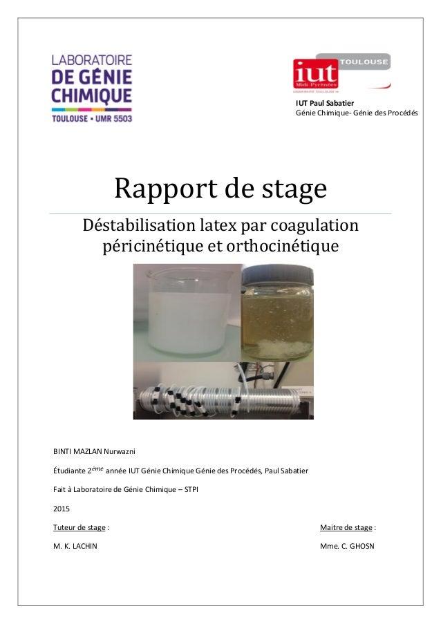 Rapport de stage Déstabilisation latex par coagulation péricinétique et orthocinétique BINTI MAZLAN Nurwazni Étudiante ann...