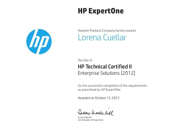 HP ExpertOne Hewlett-Packard Company hereby awards the title of for the successful completion of the requirements as presc...