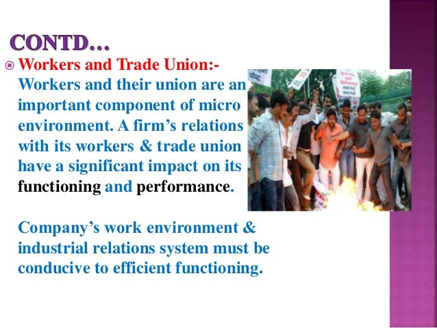 macro environmental factors impact on industrial relations Economic environment of business has reference to the broad characteristics of the economic system in which the business firm operates the present day economic environment of business is a mixture of national and international environments.