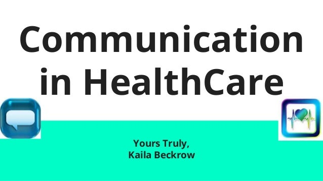 communication healthcare Communication is essential throughout the healthcare community as the health  and wellness of patients depends on a clear and accurate exchange of.