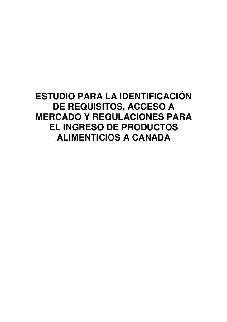 ESTUDIO PARA LA IDENTIFICACIÓN   DE REQUISITOS, ACCESO AMERCADO Y REGULACIONES PARA  EL INGRESO DE PRODUCTOS    ALIMENTICI...