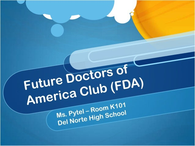 What Is FDA? The Future Doctors of America Club was founded to enrich the knowledge of high school students aspiring to en...