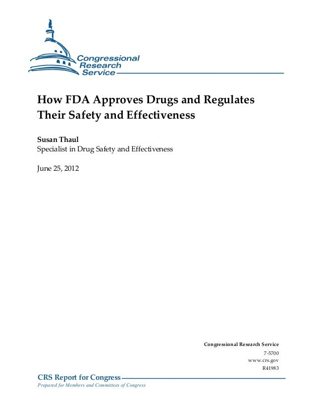 CRS Report for Congress Prepared for Members and Committees of Congress How FDA Approves Drugs and Regulates Their Safety ...