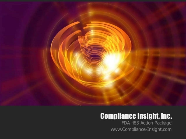 Compliance Insight, Inc. FDA 483 Action Package www.Compliance-Insight.com
