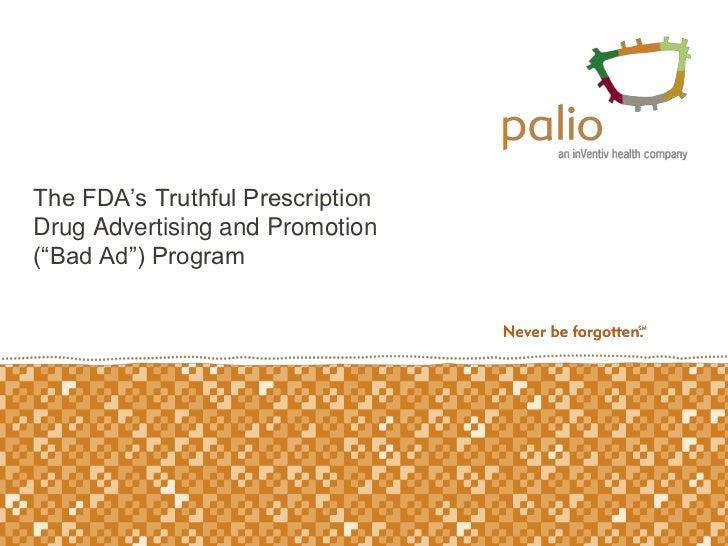 "The FDA's Truthful Prescription Drug Advertising and Promotion (""Bad Ad"") Program<br />"