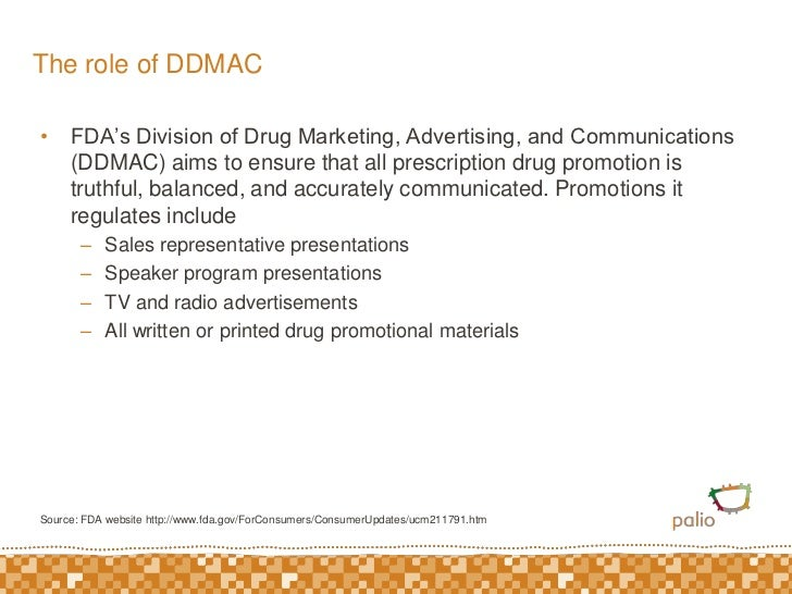The role of DDMAC<br />FDA's Division of Drug Marketing, Advertising, and Communications (DDMAC) aims to ensure that all p...