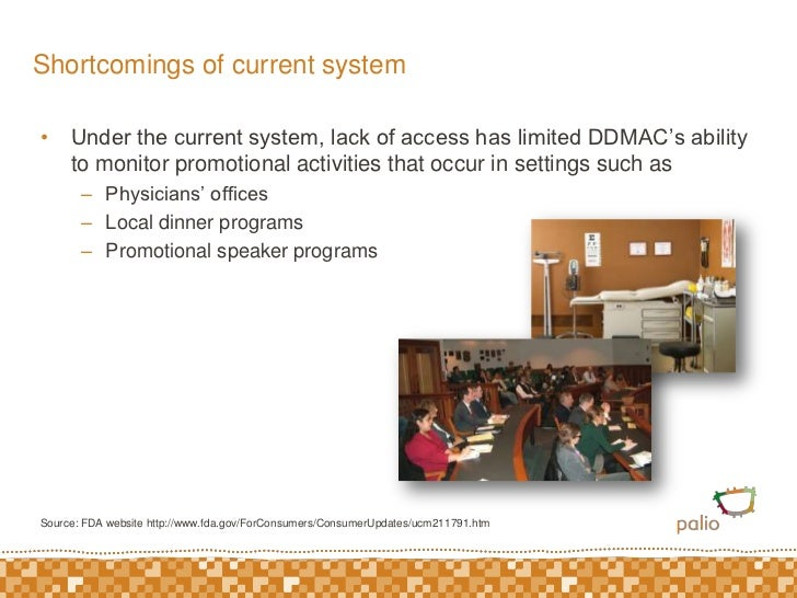 Shortcomings of current system<br />Under the current system, lack of access has limited DDMAC's ability to monitor promot...