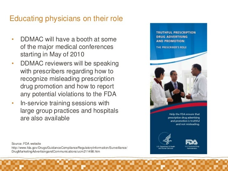 Educating physicians on their role<br />DDMAC will have a booth at some of the major medical conferences starting in May o...